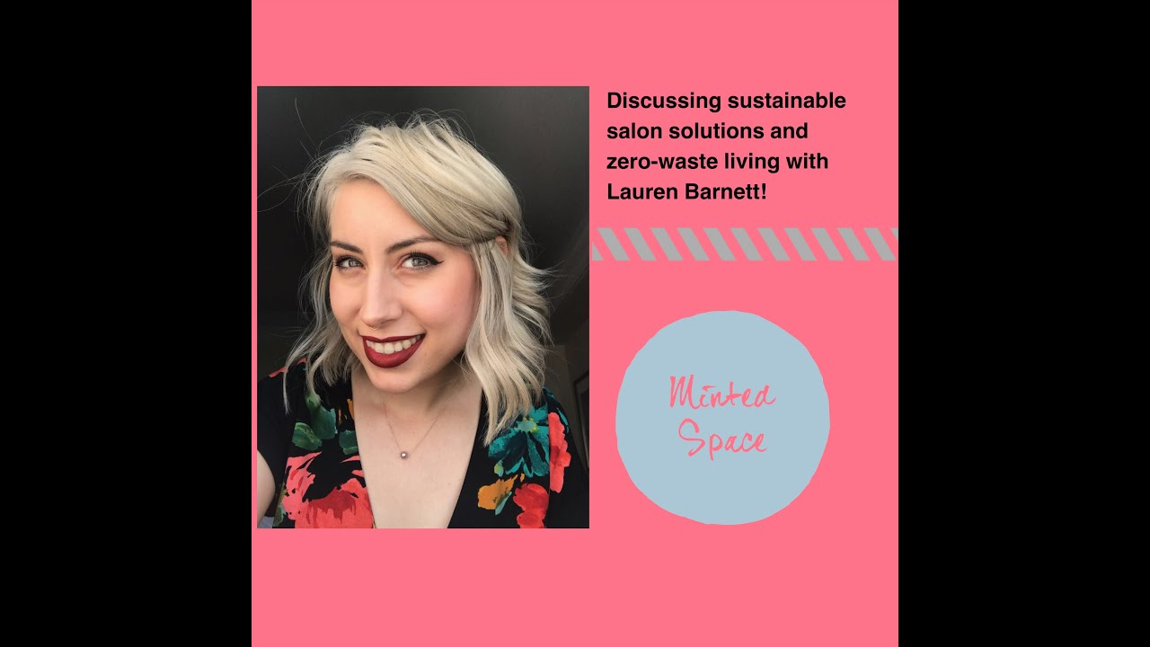 Sustainable Salon Solutions And Zero-Waste Living With Lauren Barnett