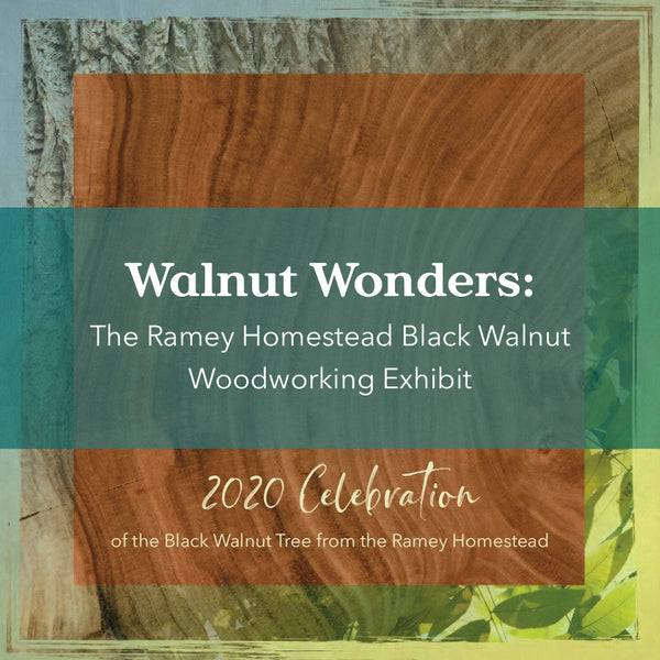 Walnut Wonders: The Ramey Homestead Black Walnut Woodworking Exhibit Booklet