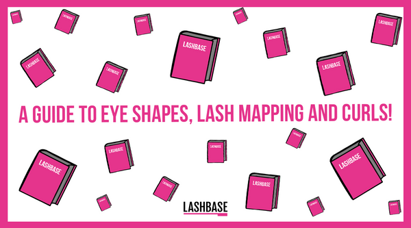 A Guide to Eye Shapes, Lash Mapping and Curls!