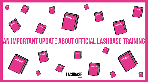 An Important Update about Official LashBase Training