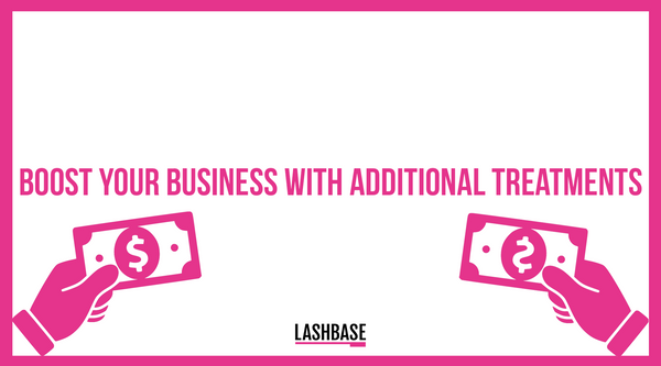 Boost Your Business With Additional Treatments