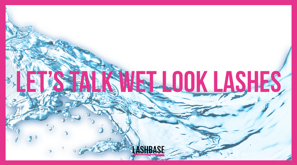 Let's Talk Wet Look Lashes