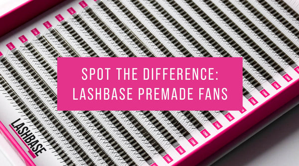 Spot The Difference: LashBase Premade Fans