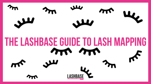 The LashBase Guide to Lash Mapping