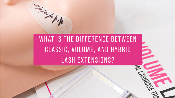 What is the difference between Classic, Volume, and Hybrid lash extensions?