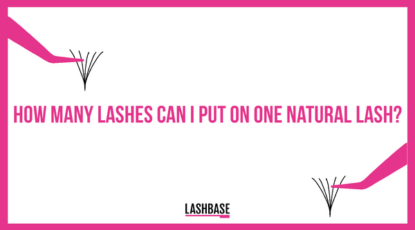 How many lashes can I put on one natural lash?