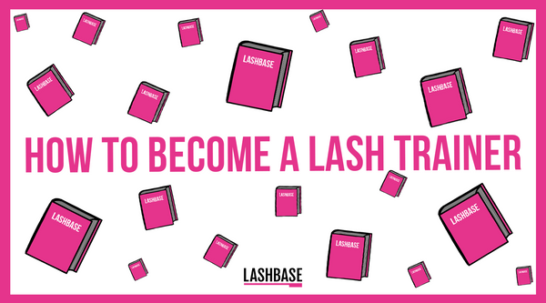 How to become a Lash Trainer