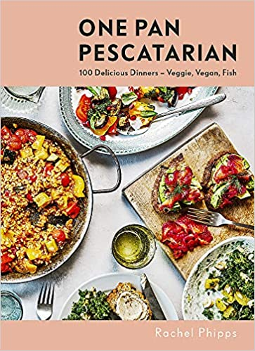 One Pan Pescatarian by Rachel Phipps
