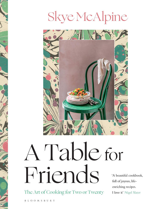 Table for Friends: The Art of Cooking for Two or Twenty