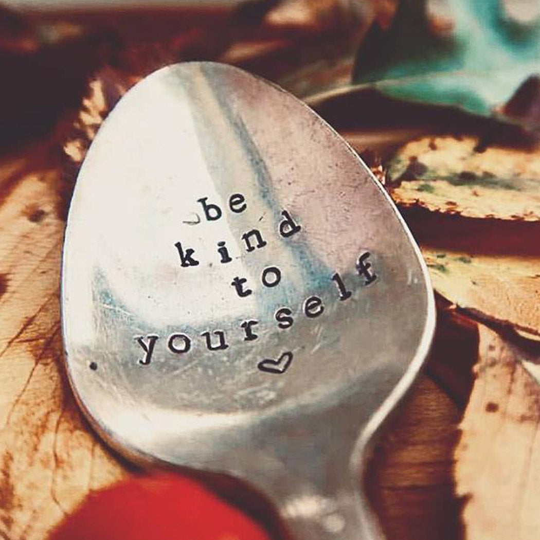 Be Kind To Yourself Spoon