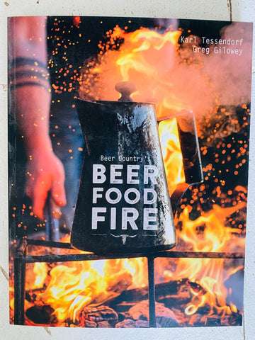 Karl Tessendorf & Greg Gilowey's Beer Country's Beer Food Fire
