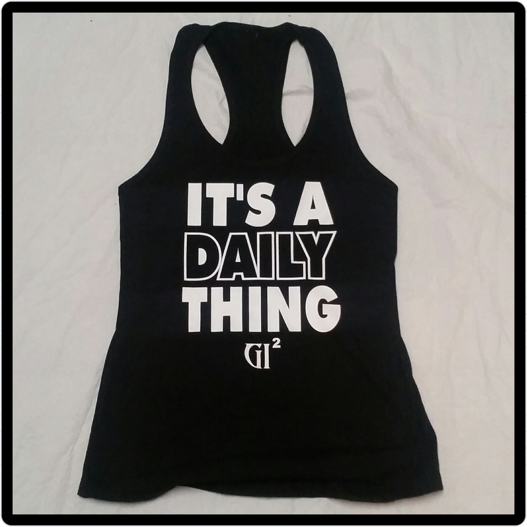 "Ladies ""Its a Daily thing"" Tank top - GET IT IN Apparel"
