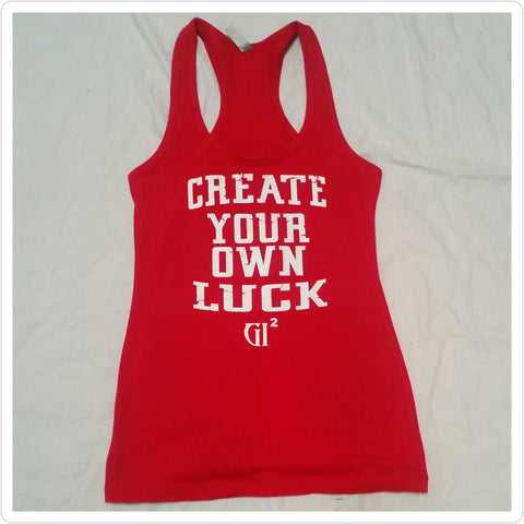 "Ladies ""Create your own Luck"" Tank Top - GET IT IN Apparel"