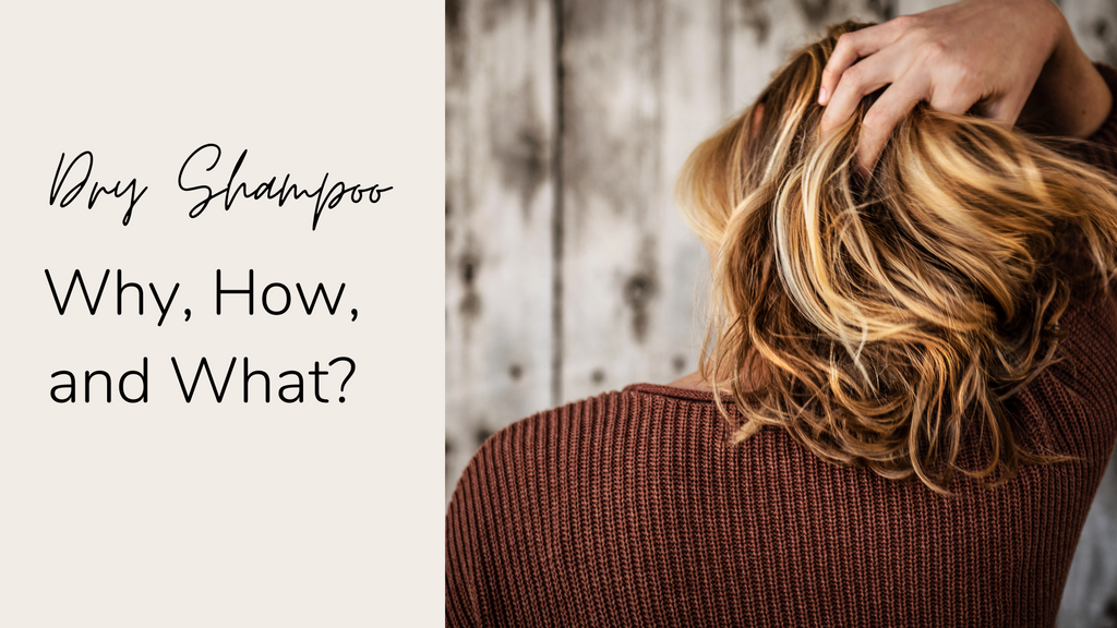 Toxin Free Dry Shampoo, How to Use it, What to Use, and Why