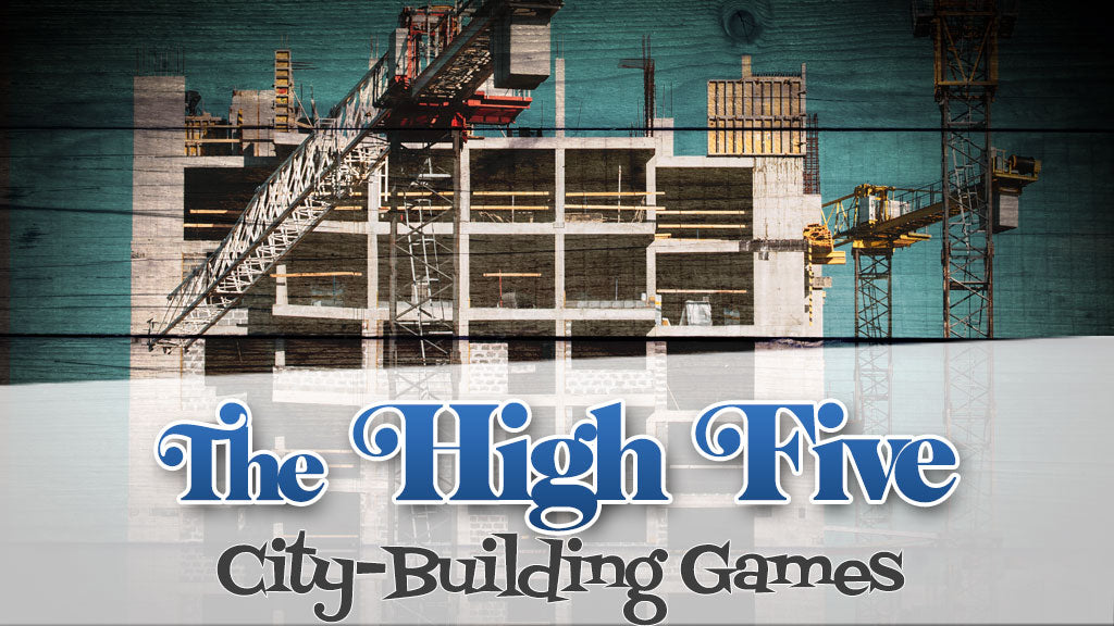The High-Five: City-Building Games