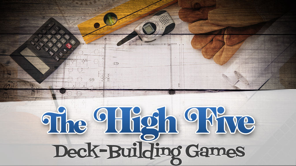 The High Five: Deck-Building Games
