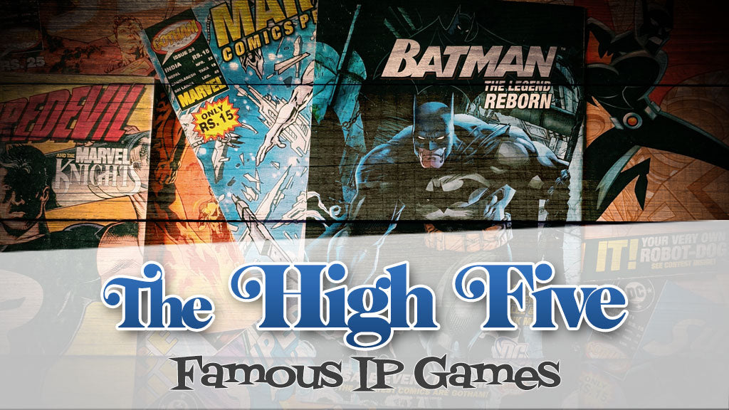 The High Five: Games With Famous IPs
