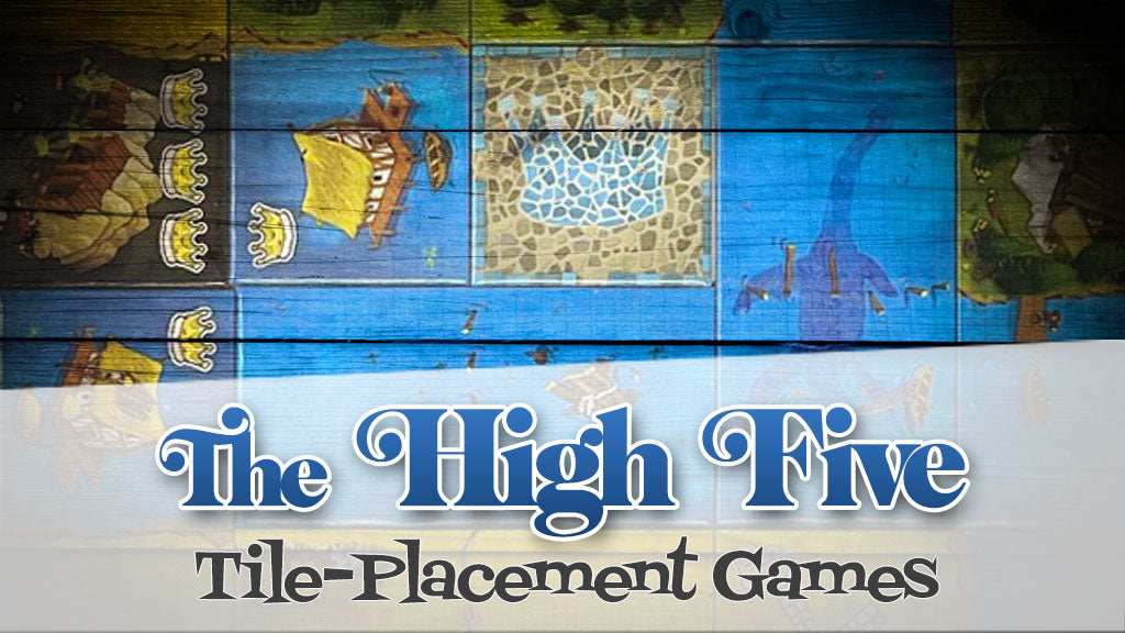 The High-Five: Tile-Placement Games
