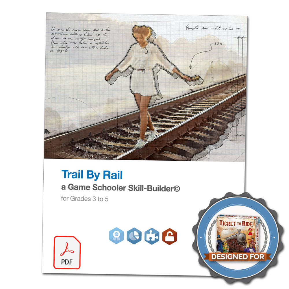 Trail By Rail - A Game Schooler Skill-Builder©