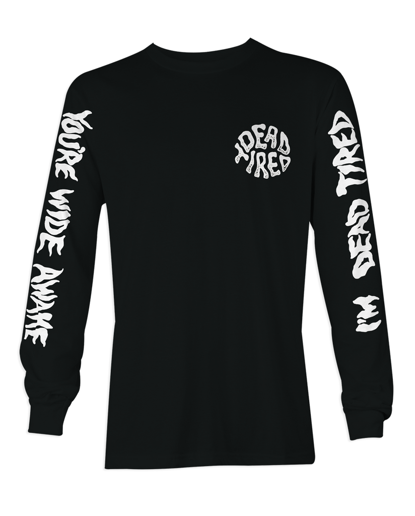 Dead Tired Wide Awake Longsleeve