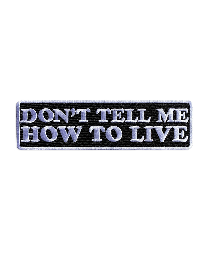 Monster Truck Don't Tell Me How To Live Embroidered Patch