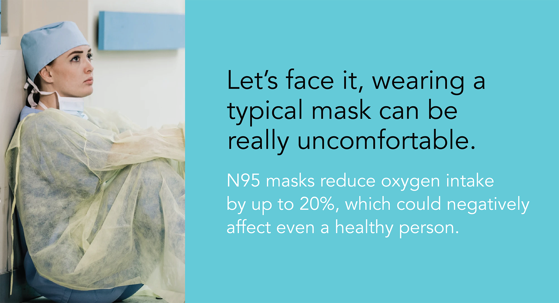 Lets face it, wearing a typical mask can be really uncomfortable. N95 masks reduce oxygen intake by up to 20%, which could negatively affect even a heathy person. Patent Pending Clean Air Technology. N95 KN95 Mask N99 reusable washable air purifying fan