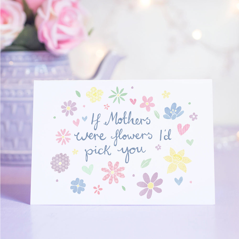 Collection Spotlight - If Mothers Were Flowers I'd Pick You