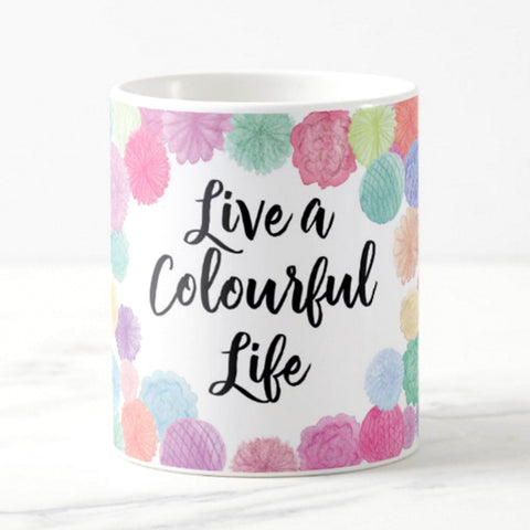 Live a Colourful Life Mug