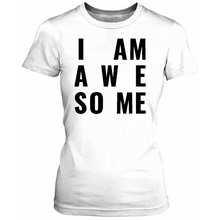 Load image into Gallery viewer, I AM AWESOME Short-Sleeve Women's T-Shirt, White