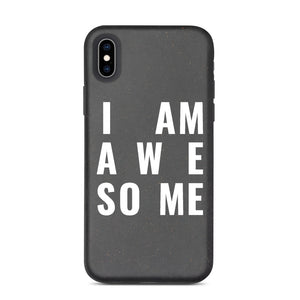 I AM AWESOME Biodegradable Phone Case