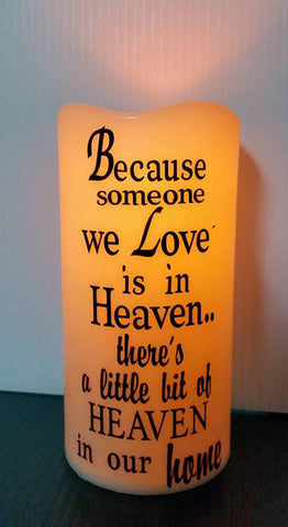 Because some we love is in heaven LED candle, Someone in heaven candle, Because candle, LED candle, Flameless candle