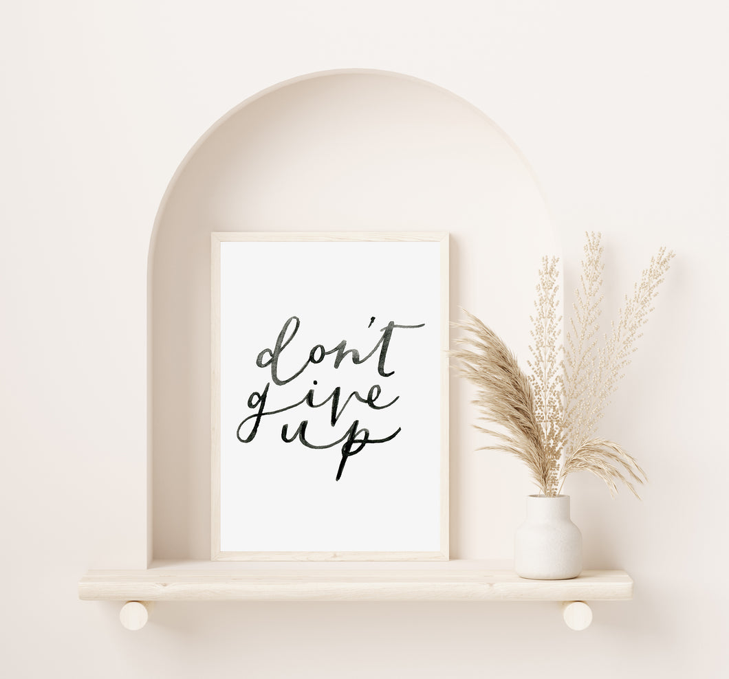 Don't Give Up Digital Print