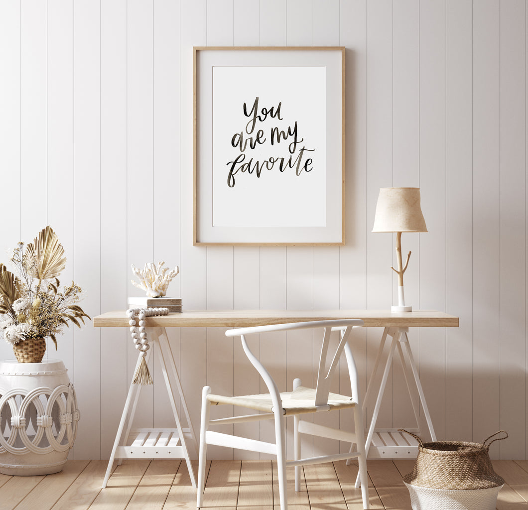 You Are My Favorite Digital Print