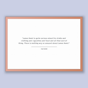 Ken Follett Quote, Ken Follett Poster, Ken Follett Print, Printable Poster, James Bond is quite serious about his drinks and clothing and...