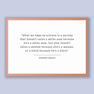 Elizabeth Edwards Quote, Elizabeth Edwards Poster, Elizabeth Edwards Print, Printable Poster, What we hope to achieve is a society that d...
