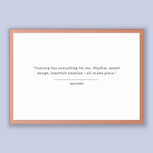 Load image into Gallery viewer, James Blake Quote, James Blake Poster, James Blake Print, Printable Poster, Dubstep has everything for me. Rhythm, sound design, heartfel...