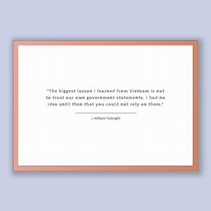 J. William Fulbright Quote, J. William Fulbright Poster, J. William Fulbright Print, Printable Poster, The biggest lesson I learned from ...