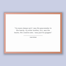 Load image into Gallery viewer, Gwen Stefani Quote, Gwen Stefani Poster, Gwen Stefani Print, Printable Poster, My mom always said I was the peacemaker in the family. My ...