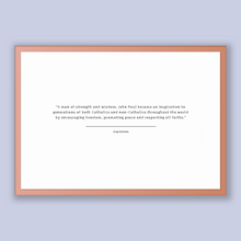 Load image into Gallery viewer, Greg Walden Quote, Greg Walden Poster, Greg Walden Print, Printable Poster, A man of strength and wisdom, John Paul became an inspiration...