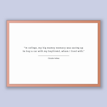 Load image into Gallery viewer, Christie Hefner Quote, Christie Hefner Poster, Christie Hefner Print, Printable Poster, In college, my big money memory was saving up to ...