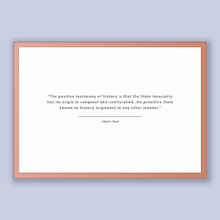 Load image into Gallery viewer, Albert J. Nock Quote, Albert J. Nock Poster, Albert J. Nock Print, Printable Poster, The positive testimony of history is that the State ...