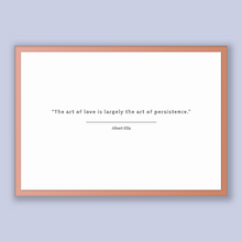 Load image into Gallery viewer, Albert Ellis Quote, Albert Ellis Poster, Albert Ellis Print, Printable Poster, The art of love is largely the art of persistence.