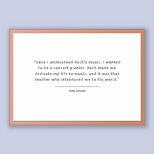 Load image into Gallery viewer, Nina Simone Quote, Nina Simone Poster, Nina Simone Print, Printable Poster, Once I understood Bach's music, I wanted to be a concert pian...