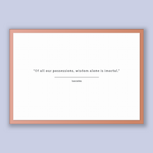 Load image into Gallery viewer, Isocrates Quote, Isocrates Poster, Isocrates Print, Printable Poster, Of all our possessions, wisdom alone is imortal.