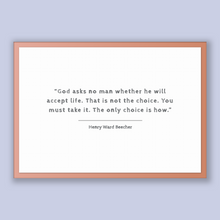 Load image into Gallery viewer, Henry Ward Beecher Quote, Henry Ward Beecher Poster, Henry Ward Beecher Print, Printable Poster, God asks no man whether he will accept l...