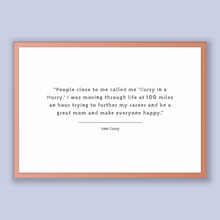 Load image into Gallery viewer, Ann Curry Quote, Ann Curry Poster, Ann Curry Print, Printable Poster, People close to me called me 'Curry in a Hurry.' I was moving throu...