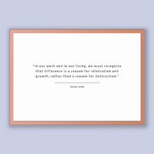 Load image into Gallery viewer, Audre Lorde Quote, Audre Lorde Poster, Audre Lorde Print, Printable Poster, In our work and in our living, we must recognize that differe...