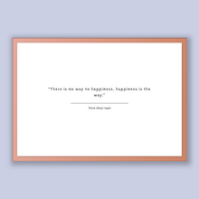 Load image into Gallery viewer, Thich Nhat Hanh Quote, Thich Nhat Hanh Poster, Thich Nhat Hanh Print, Printable Poster, There is no way to happiness, happiness is the way.