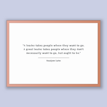 Load image into Gallery viewer, Rosalynn Carter Quote, Rosalynn Carter Poster, Rosalynn Carter Print, Printable Poster, A leader takes people where they want to go. A gr...