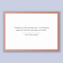 Load image into Gallery viewer, David Herbert Lawrence Quote, David Herbert Lawrence Poster, David Herbert Lawrence Print, Printable Poster, Tragedy is like strong acid ...